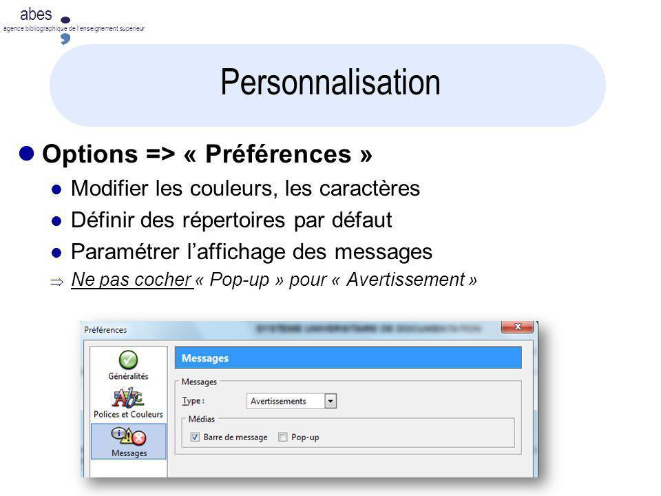 2011-2012 abes agence bibliographique de lenseignement supérieur Personnalisation Options => « Préférences » Modifier les couleurs, les caractères Déf