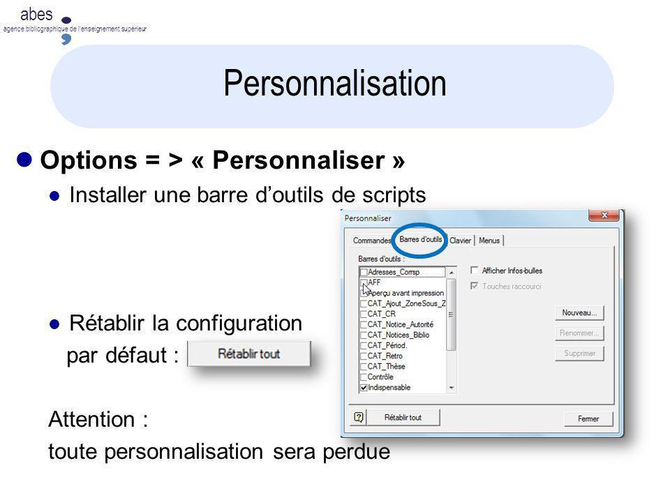 2011-2012 abes agence bibliographique de lenseignement supérieur Personnalisation Options = > « Personnaliser » Installer une barre doutils de scripts