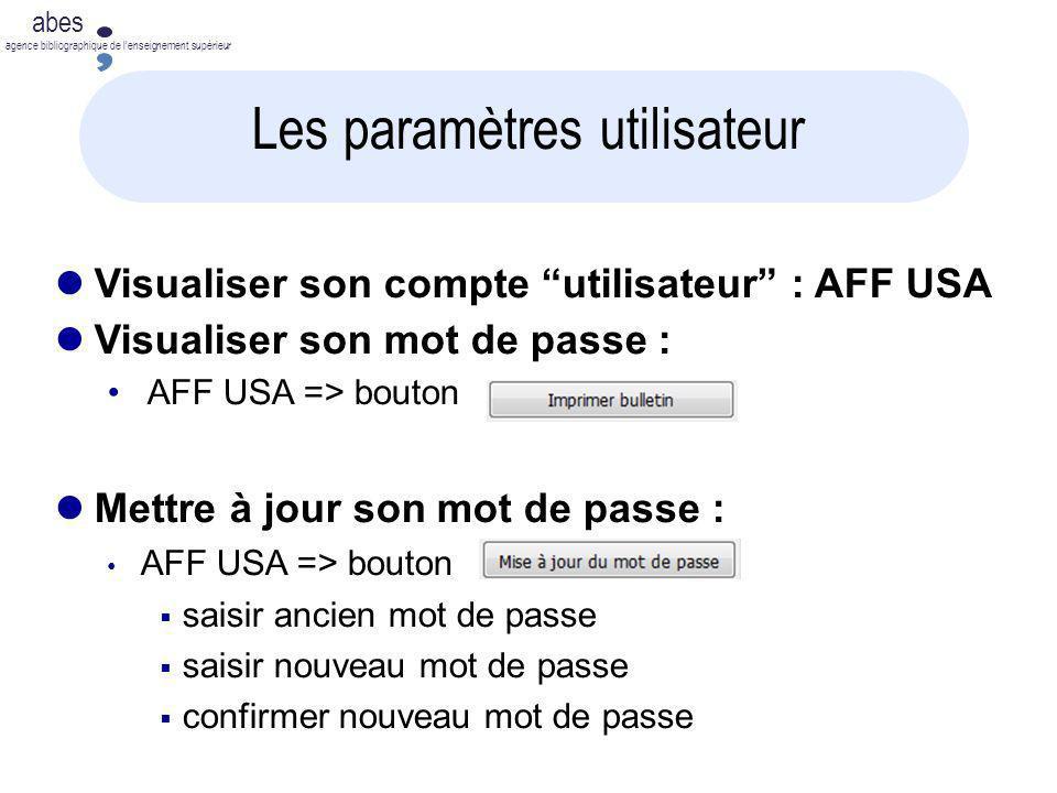 2011-2012 abes agence bibliographique de lenseignement supérieur Les paramètres utilisateur Visualiser son compte utilisateur : AFF USA Visualiser son