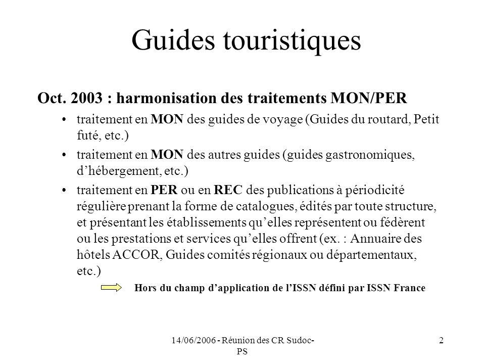 14/06/2006 - Réunion des CR Sudoc- PS 2 Guides touristiques Oct.