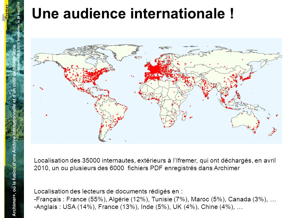 Une audience internationale .