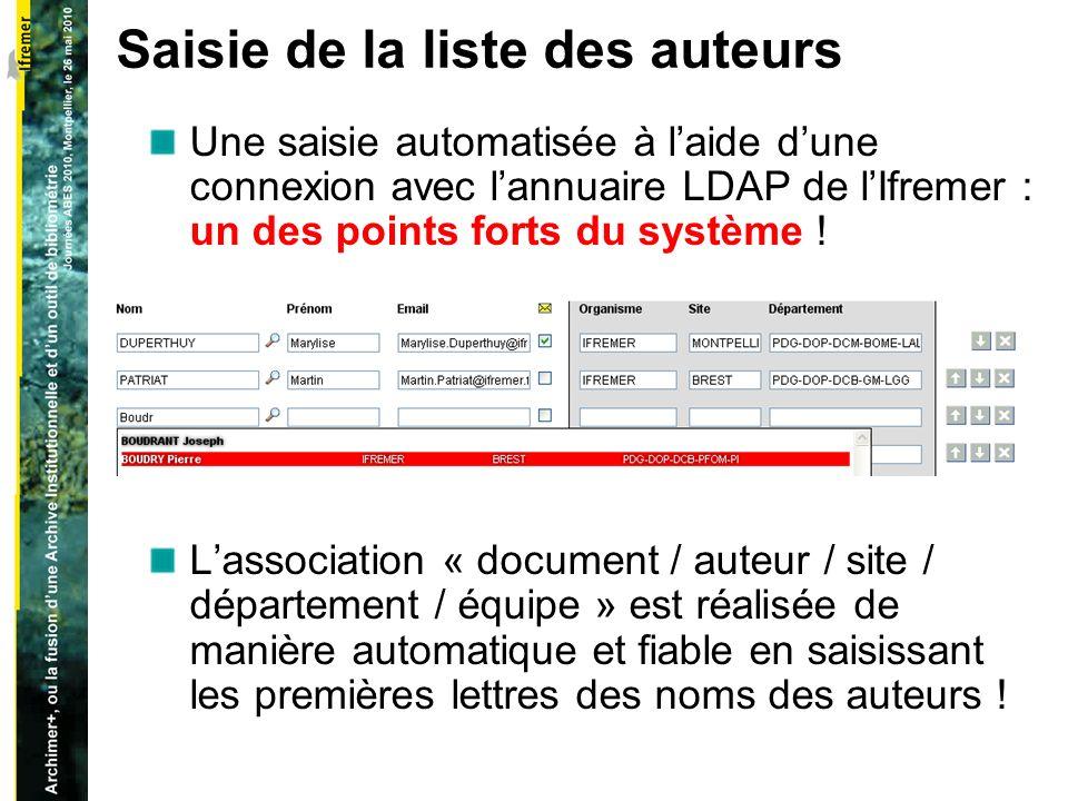 Saisie de la liste des auteurs Une saisie automatisée à laide dune connexion avec lannuaire LDAP de lIfremer : un des points forts du système .