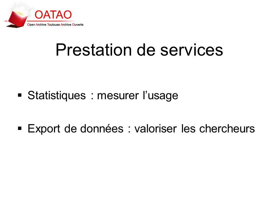 Prestation de services Statistiques : mesurer lusage Export de données : valoriser les chercheurs