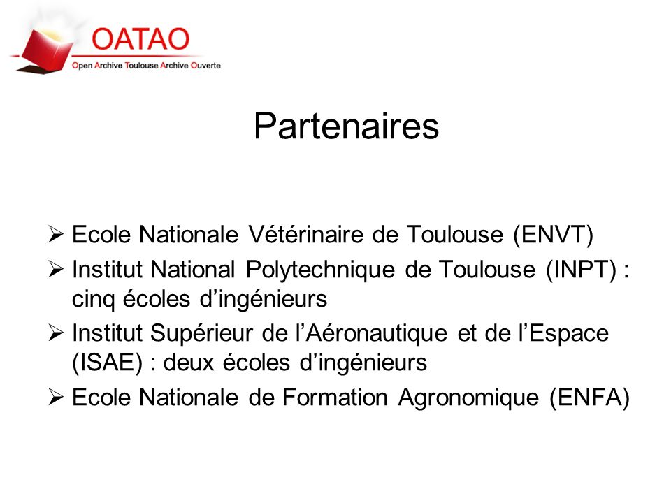 Partenaires Ecole Nationale Vétérinaire de Toulouse (ENVT) Institut National Polytechnique de Toulouse (INPT) : cinq écoles dingénieurs Institut Supér