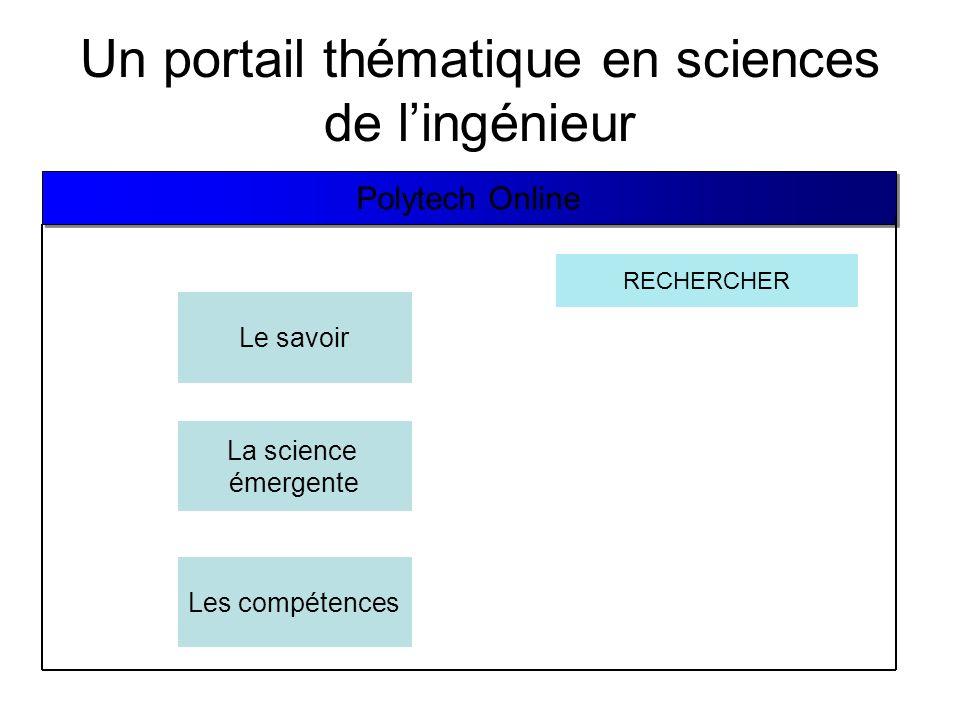 Un portail thématique en sciences de lingénieur Le savoir La science émergente Les compétences Polytech Online RECHERCHER