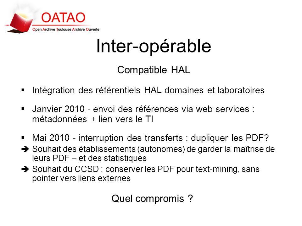Inter-opérable Compatible HAL Intégration des référentiels HAL domaines et laboratoires Janvier 2010 - envoi des références via web services : métadon