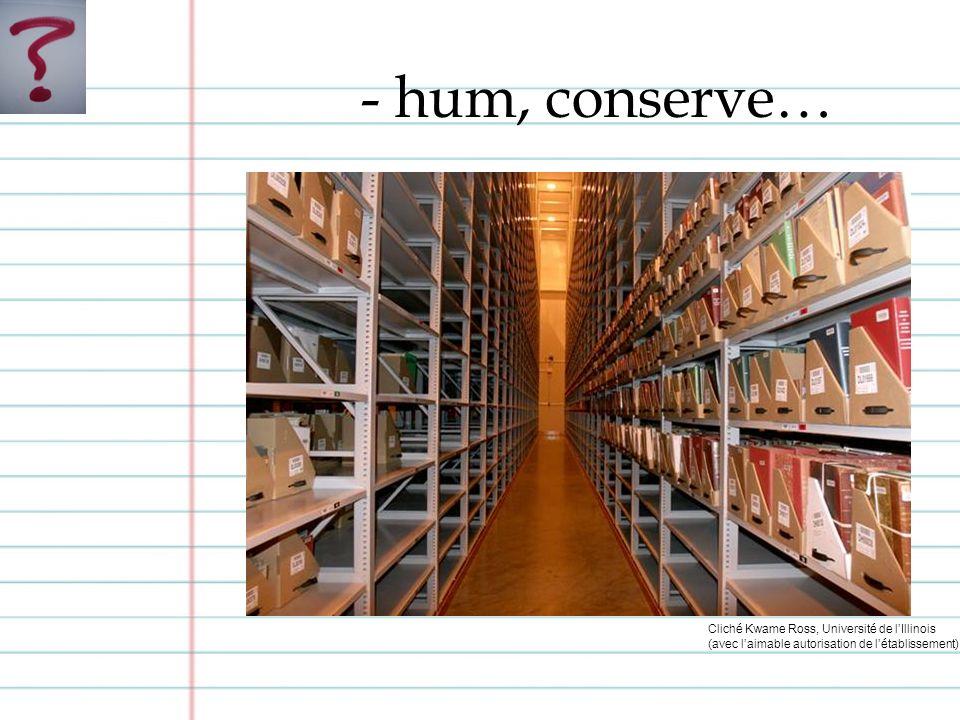- hum, conserve… Cliché Kwame Ross, Université de lIllinois (avec laimable autorisation de létablissement)