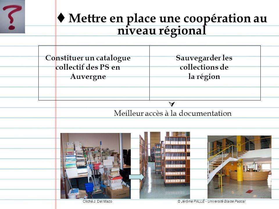 Mettre en place une coopération au niveau régional Meilleur accès à la documentation © Jérôme PALLÉ - Université Blaise PascalCliché J.