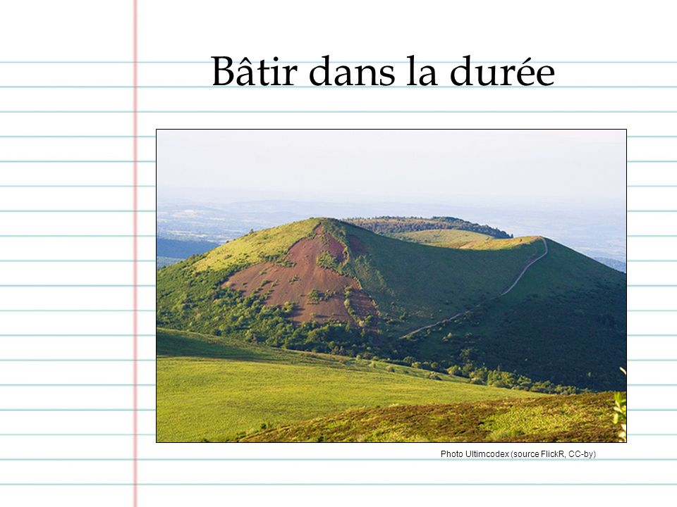 Bâtir dans la durée Photo Ultimcodex (source FlickR, CC-by)