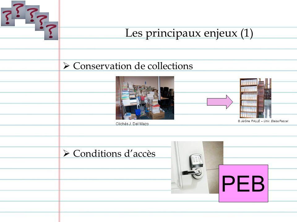 PEB Conservation de collections Les principaux enjeux (1) Conditions daccès Clichés J.
