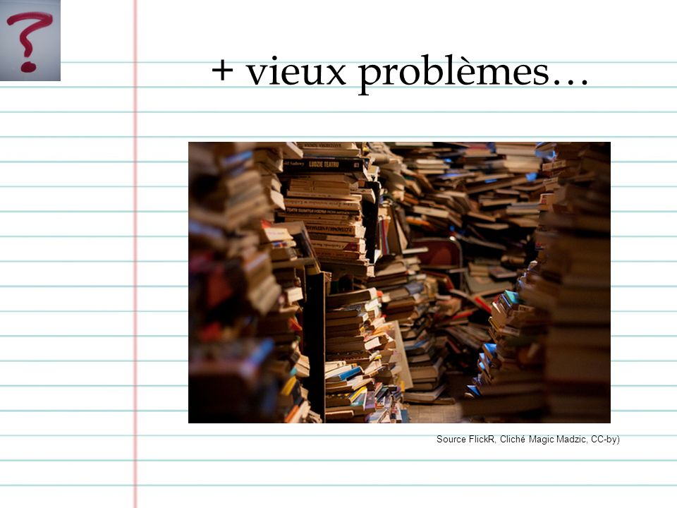 + vieux problèmes… Source FlickR, Cliché Magic Madzic, CC-by)