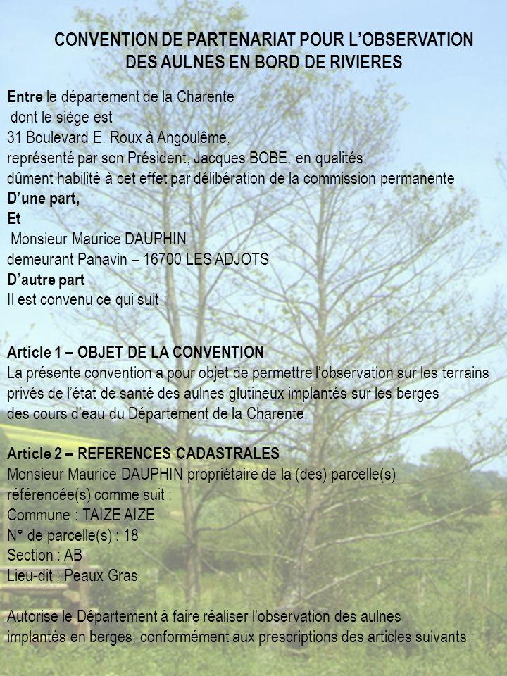 CONVENTION DE PARTENARIAT POUR LOBSERVATION DES AULNES EN BORD DE RIVIERES Entre le département de la Charente dont le siège est 31 Boulevard E.