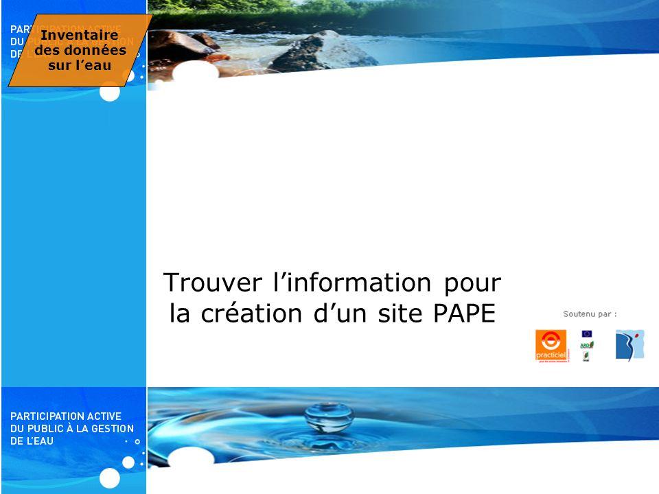 PAPE Trouver linformation pour la création dun site PAPE Inventaire des données sur leau