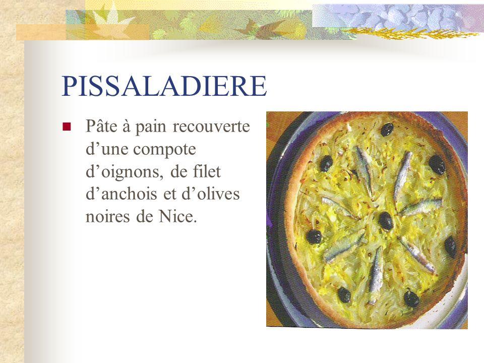 PISSALADIERE Pâte à pain recouverte dune compote doignons, de filet danchois et dolives noires de Nice.