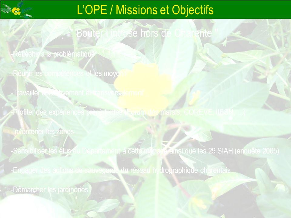 LOPE / les axes daction -Communiquer, informer et former -Recenser les herbiers sur le réseau charentais -Déterminer une stratégie de lutte au niveau départemental