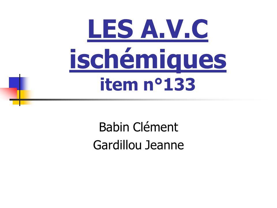 LES A.V.C ischémiques item n°133 Babin Clément Gardillou Jeanne