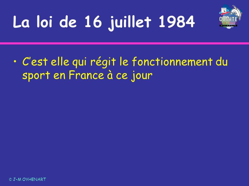 La loi de 16 juillet 1984 Cest elle qui régit le fonctionnement du sport en France à ce jour © J-M OYHENART