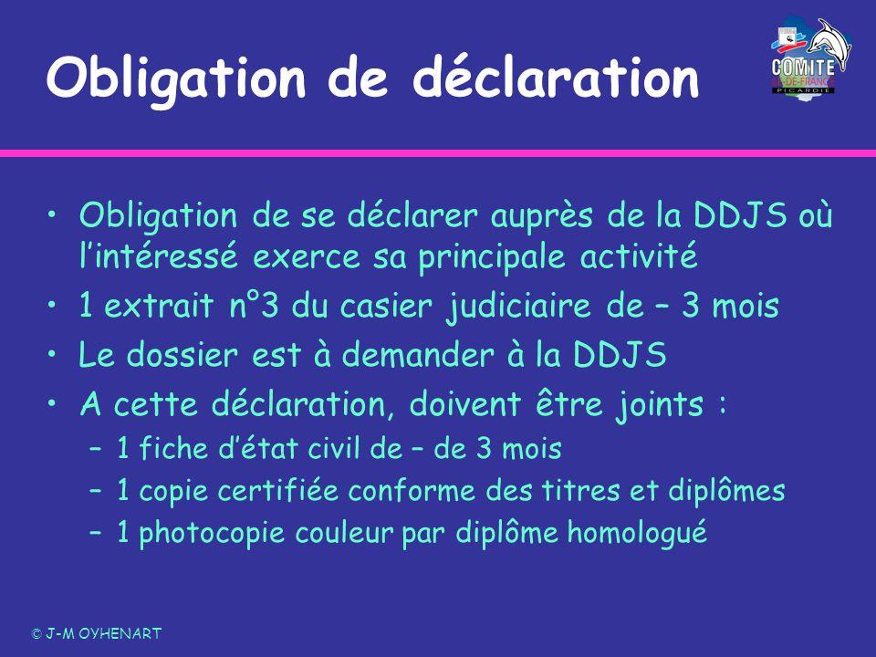 Obligation de déclaration Obligation de se déclarer auprès de la DDJS où lintéressé exerce sa principale activité 1 extrait n°3 du casier judiciaire d