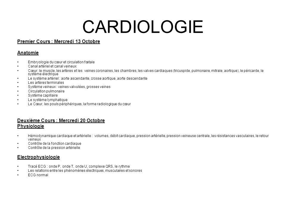 CARDIOLOGIE Premier Cours : Mercredi 13 Octobre Anatomie Embryologie du cœur et circulation fœtale Canal artériel et canal veineux Cœur: le muscle, le