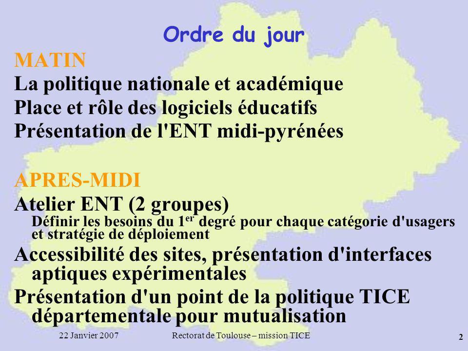 22 Janvier 2007Rectorat de Toulouse – mission TICE 23 http://monenfantalecole.net Mon Enfant à lEcole Primaire , un projet MEN et CDC