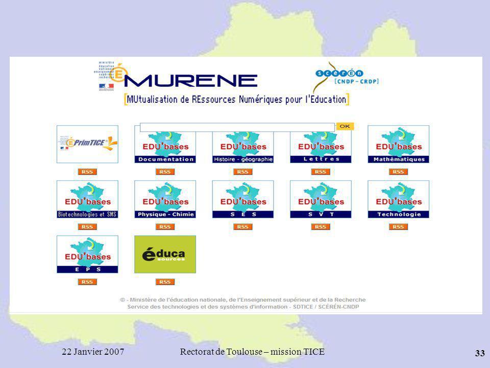 22 Janvier 2007Rectorat de Toulouse – mission TICE 33