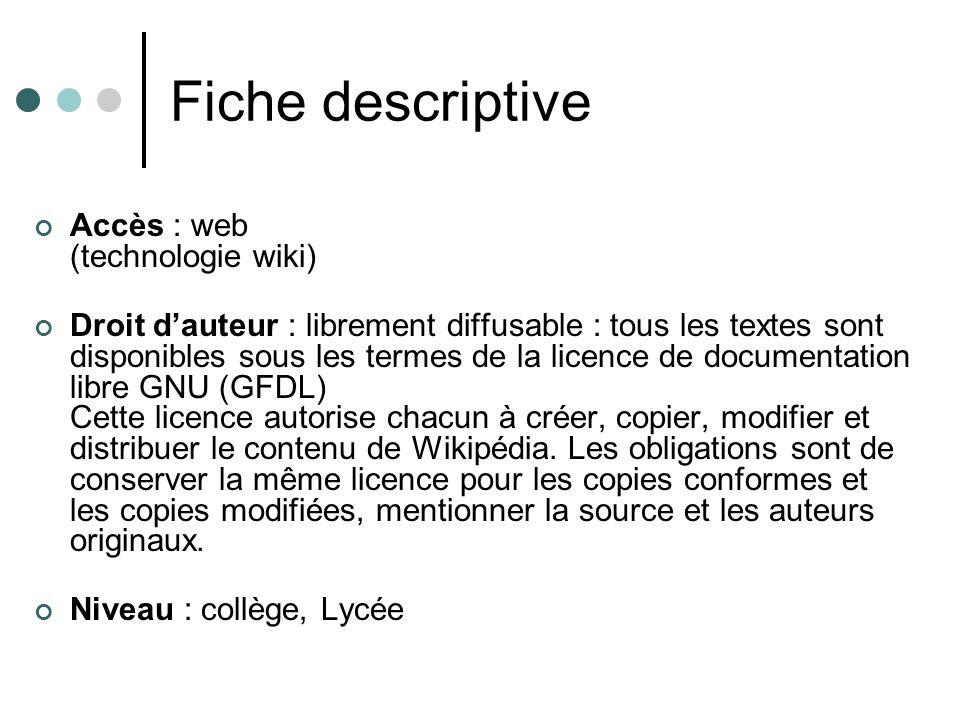 Fiche descriptive Accès : web (technologie wiki) Droit dauteur : librement diffusable : tous les textes sont disponibles sous les termes de la licence