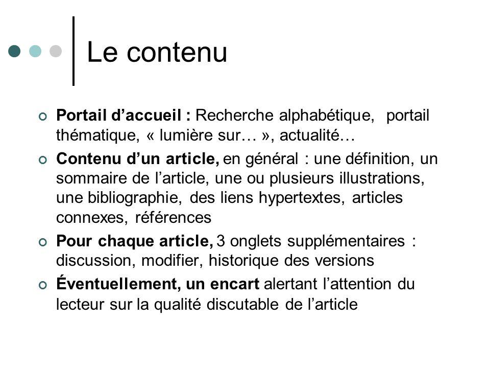 Le contenu Portail daccueil : Recherche alphabétique, portail thématique, « lumière sur… », actualité… Contenu dun article, en général : une définitio