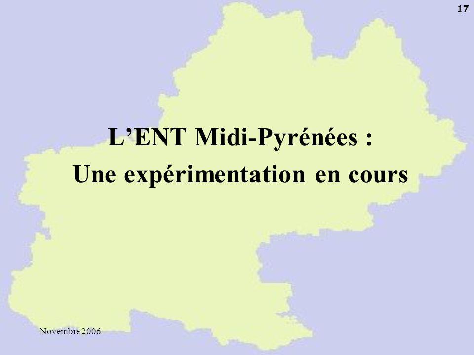 Novembre 2006 17 LENT Midi-Pyrénées : Une expérimentation en cours