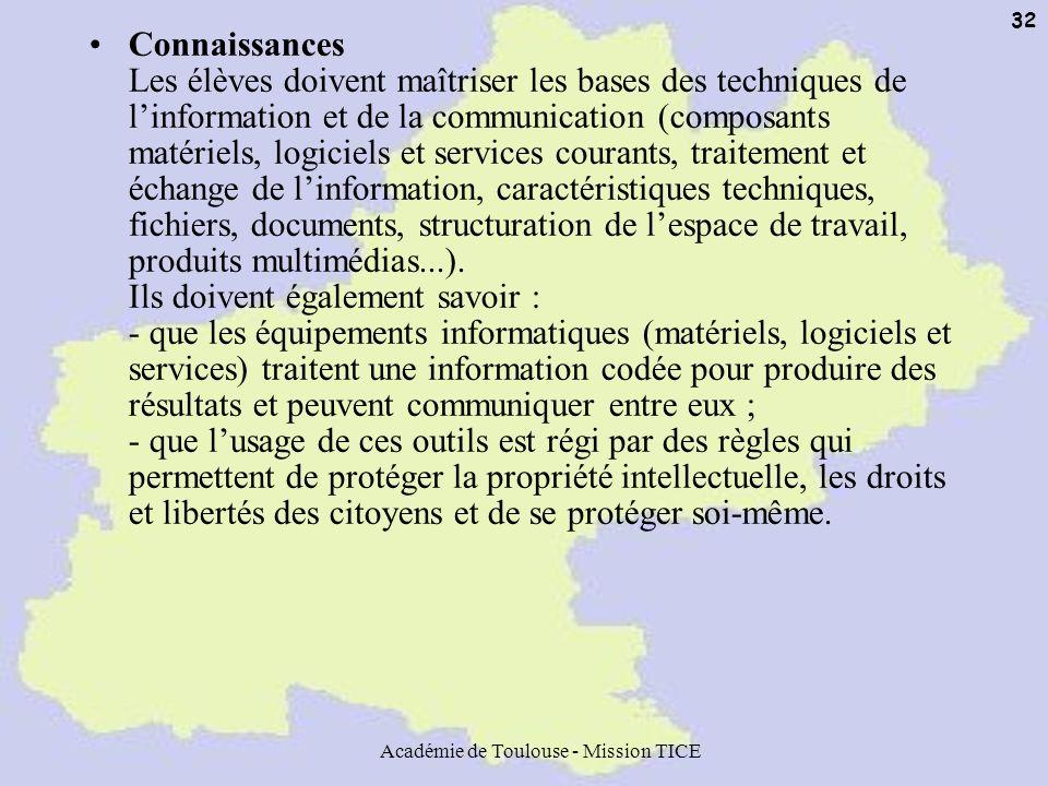 Académie de Toulouse - Mission TICE 32 Connaissances Les élèves doivent maîtriser les bases des techniques de linformation et de la communication (com