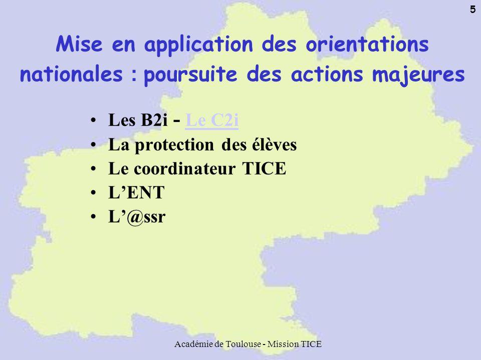 Académie de Toulouse - Mission TICE 6 B2i (rappel) B2i - Circulaire n°2005-135 du 9-9-2005 parue au BO n° 34 du 22 septembre 2005 « les TIC dans lenseignement scolaire » http://www.education.gouv.fr/bo/2005/34/MENT0501853C.htm http://www.education.gouv.fr/bo/2005/34/MENT0501853C.htm Rappel : validation des items B2i tout au long de la scolarité Rappel :Nouveautés 2005-2006 : –Nouvelle dénomination –Délivrance de lattestation : au moins 80 % des items et au moins 2 disciplines –B2i collège intégré au brevet à horizon 2008 –B2i lycée intégré au baccalauréat C2i niveau 1 (licence) exigé à terme de tous les étudiants entrant à l IUFM –Révisions des items par un groupe de travail national (reformulation, simplification, progression sur les 3 niveaux)