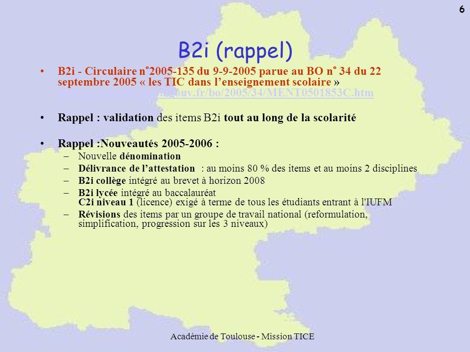 Académie de Toulouse - Mission TICE 6 B2i (rappel) B2i - Circulaire n°2005-135 du 9-9-2005 parue au BO n° 34 du 22 septembre 2005 « les TIC dans lense