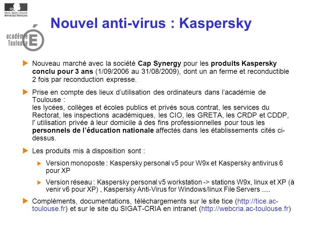 Nouvel anti-virus : Kaspersky Nouveau marché avec la société Cap Synergy pour les produits Kaspersky conclu pour 3 ans (1/09/2006 au 31/08/2009), dont un an ferme et reconductible 2 fois par reconduction expresse.