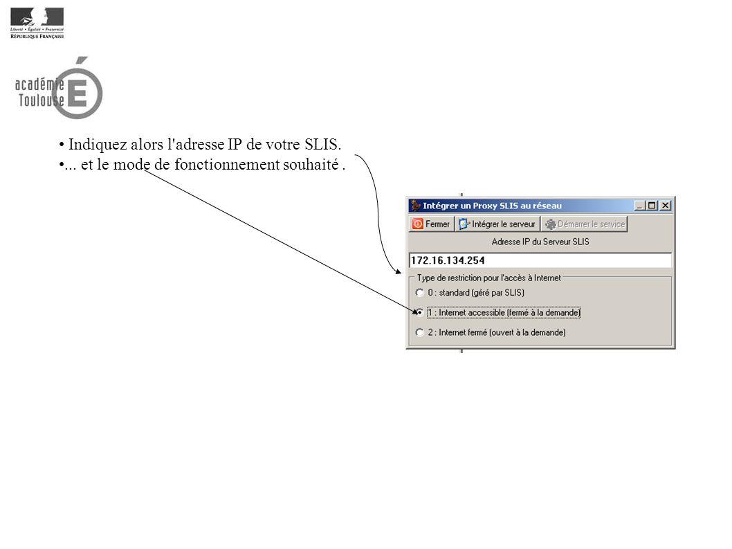 Indiquez alors l'adresse IP de votre SLIS.... et le mode de fonctionnement souhaité.