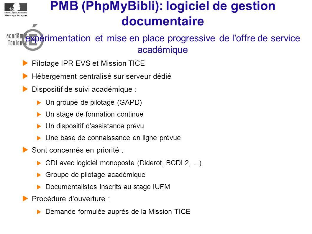 PMB (PhpMyBibli): logiciel de gestion documentaire expérimentation et mise en place progressive de l'offre de service académique Pilotage IPR EVS et M