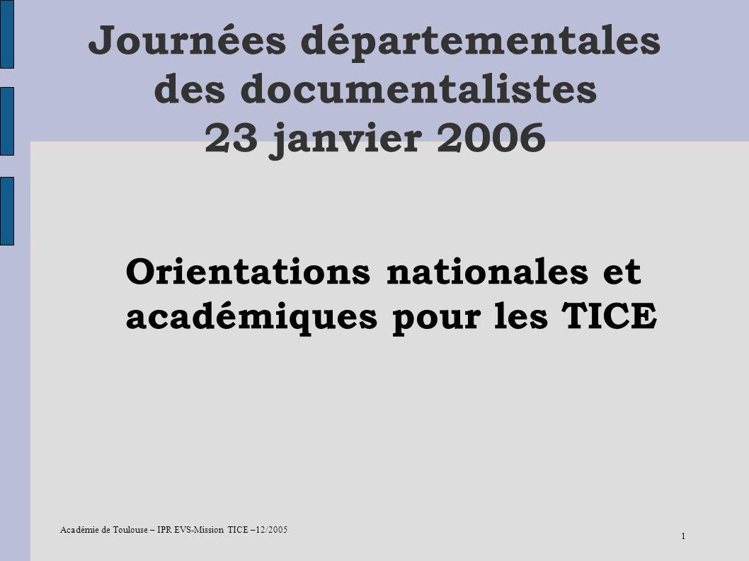 Académie de Toulouse – IPR EVS-Mission TICE –12/2005 12 orientations nationales Les Environnement numériques de Travail (ENT) 1 ers déploiements : 16 académies et 34 collectivités Mise en oeuvre progressive, généralisation à la rentrée de 2007 Partenariat entre les académies et les collectivités territoriales dans l académie : 12 établissements expérimentaux Démarrage de lexpérimentation en février 2006