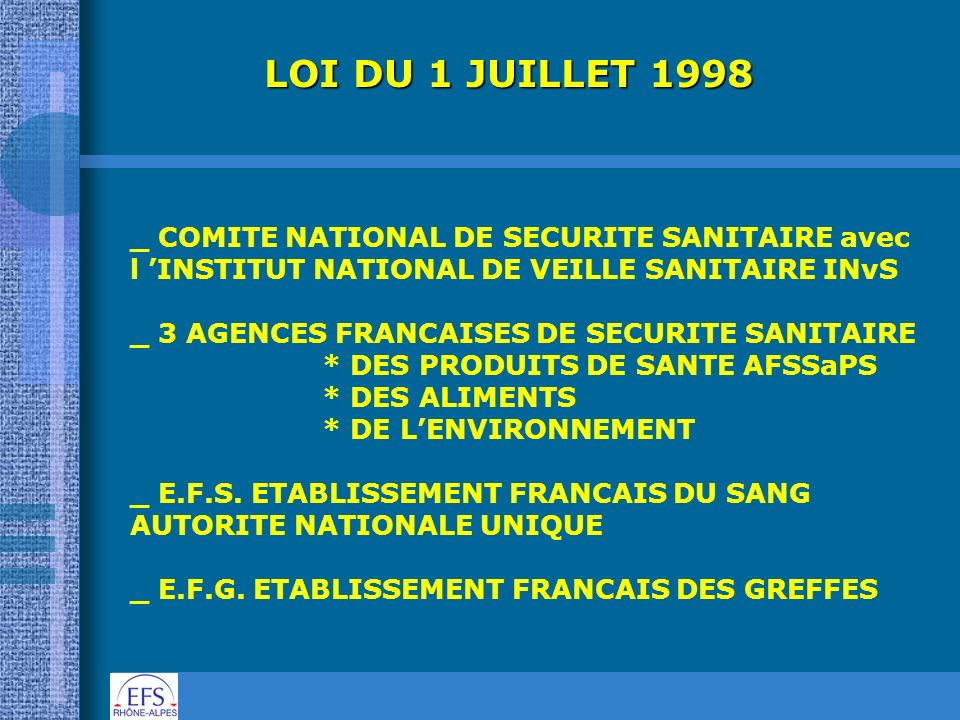 LOI DU 1 JUILLET 1998 _ COMITE NATIONAL DE SECURITE SANITAIRE avec l INSTITUT NATIONAL DE VEILLE SANITAIRE INvS _ 3 AGENCES FRANCAISES DE SECURITE SAN