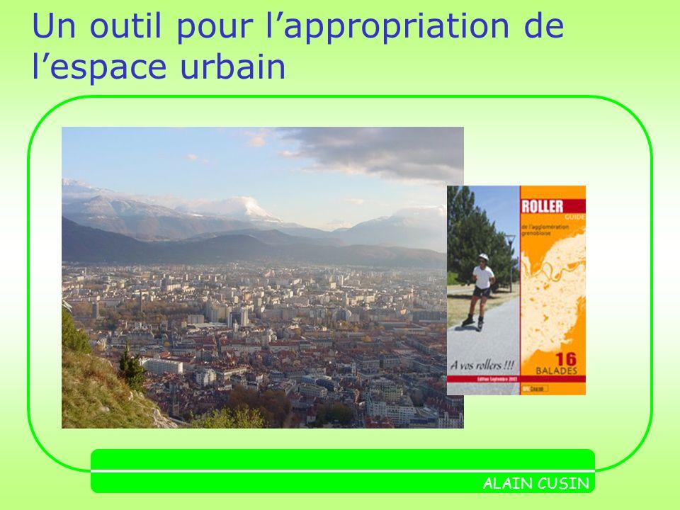 Un outil pour lappropriation de lespace urbain ALAIN CUSIN