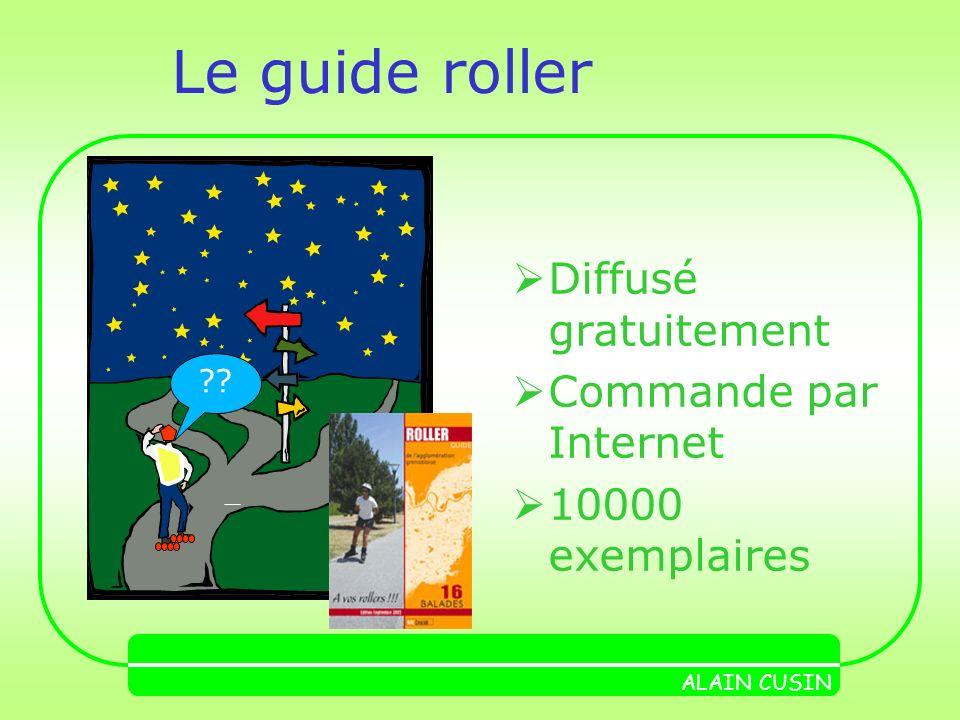 Le guide roller Diffusé gratuitement Commande par Internet 10000 exemplaires ALAIN CUSIN