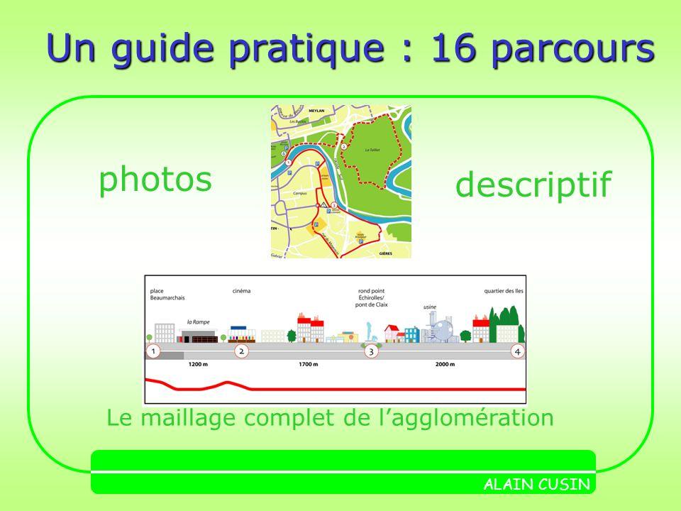 Un guide pratique : 16 parcours Le maillage complet de lagglomération photos descriptif ALAIN CUSIN