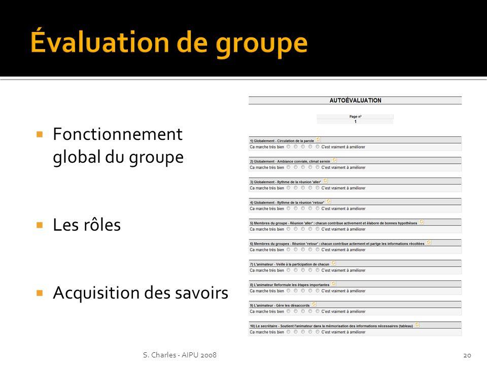 20S. Charles - AIPU 2008 Fonctionnement global du groupe Les rôles Acquisition des savoirs