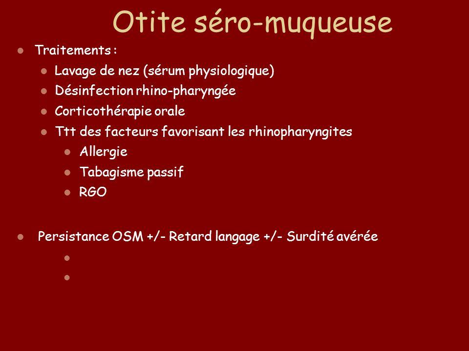 Traitements : Lavage de nez (sérum physiologique) Désinfection rhino-pharyngée Corticothérapie orale Ttt des facteurs favorisant les rhinopharyngites