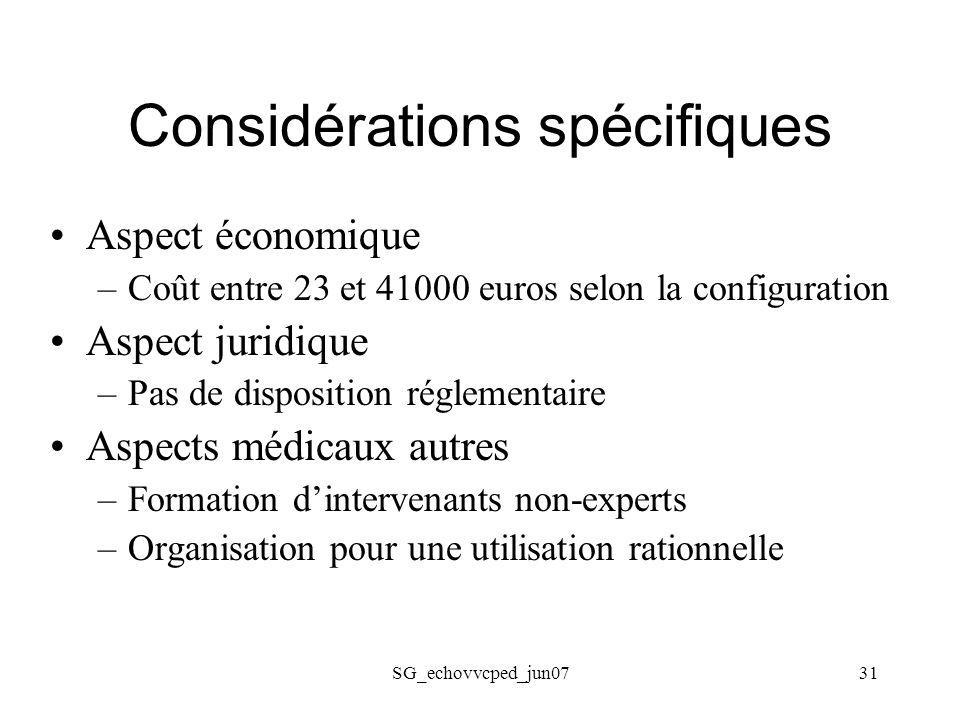 SG_echovvcped_jun0731 Considérations spécifiques Aspect économique –Coût entre 23 et 41000 euros selon la configuration Aspect juridique –Pas de dispo