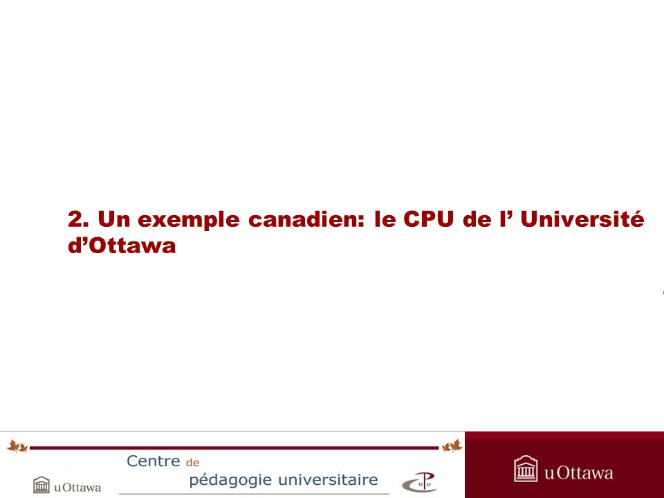 OPAS Summer Institute 2005 2. Un exemple canadien: le CPU de l Université dOttawa