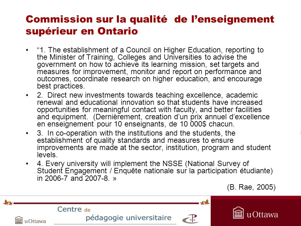OPAS Summer Institute 2005 Commission sur la qualité de lenseignement supérieur en Ontario 1. The establishment of a Council on Higher Education, repo