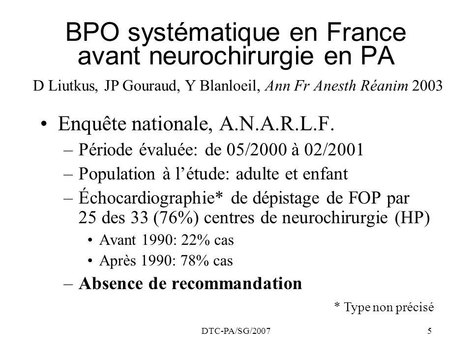 DTC-PA/SG/20075 BPO systématique en France avant neurochirurgie en PA Enquête nationale, A.N.A.R.L.F. –Période évaluée: de 05/2000 à 02/2001 –Populati