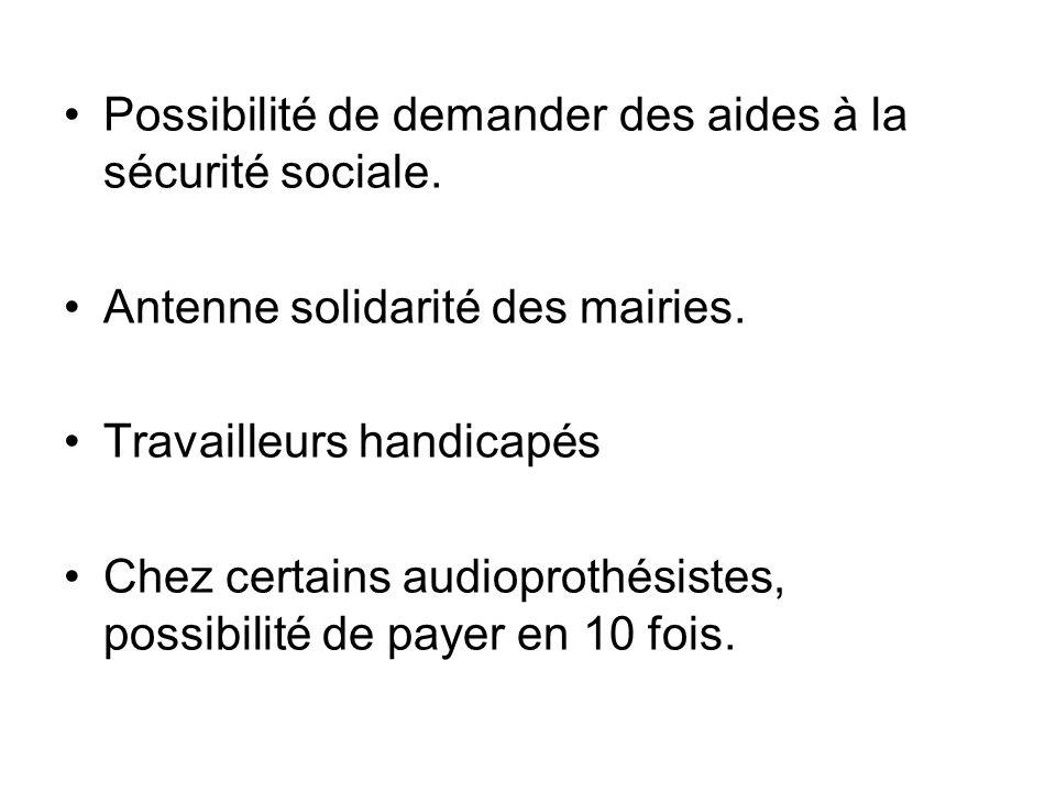 Remboursement sécurité sociale: –130 euros/ oreille, –200 euros / oreille pour les surdités sévères et +, –Tips pour les enfants (1400 euros), –Tips s