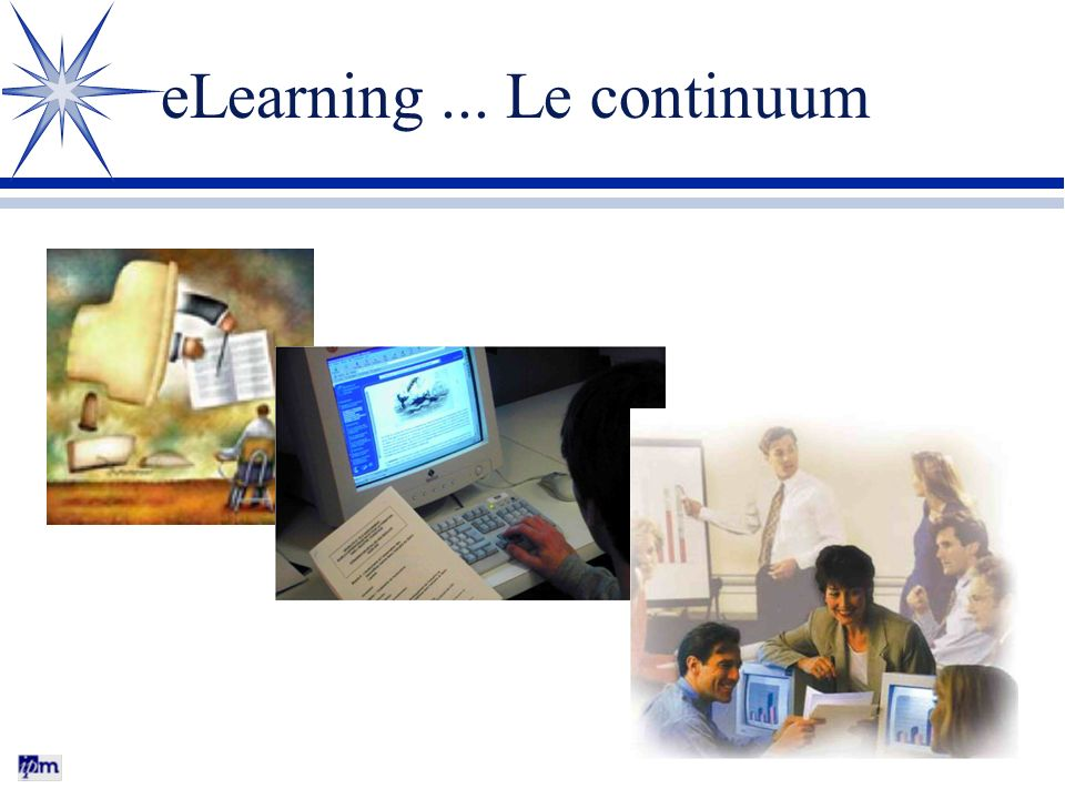 eLearning... Le continuum
