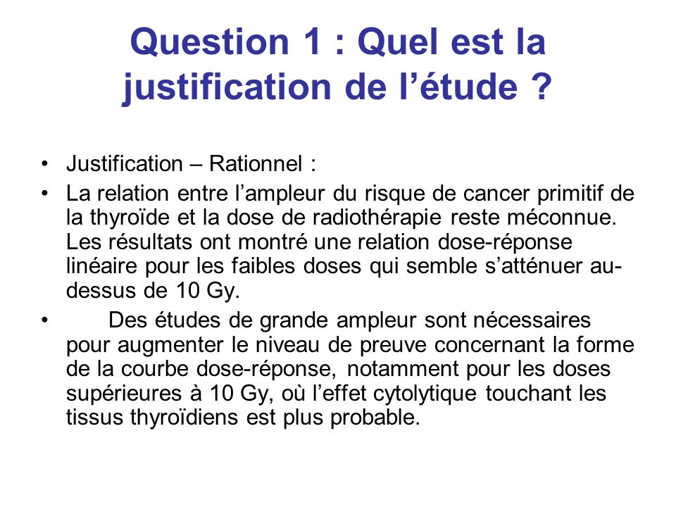 Question 1 : Quel est la justification de létude .
