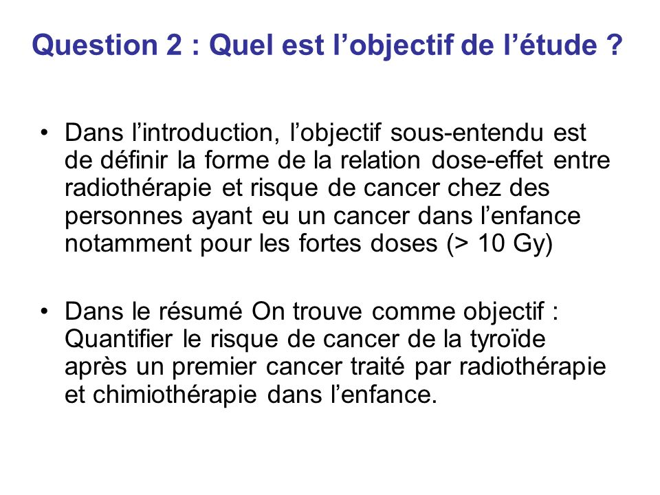 Question 2 : Quel est lobjectif de létude .