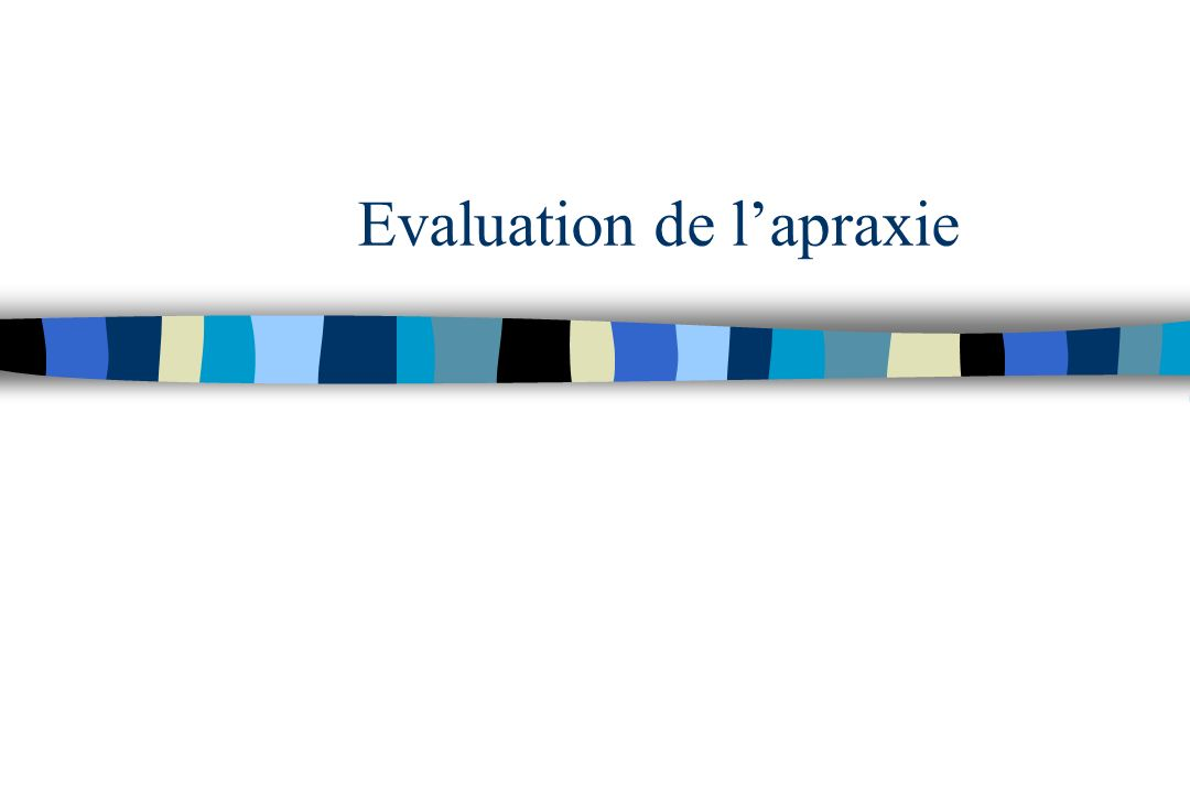 Evaluation de lapraxie